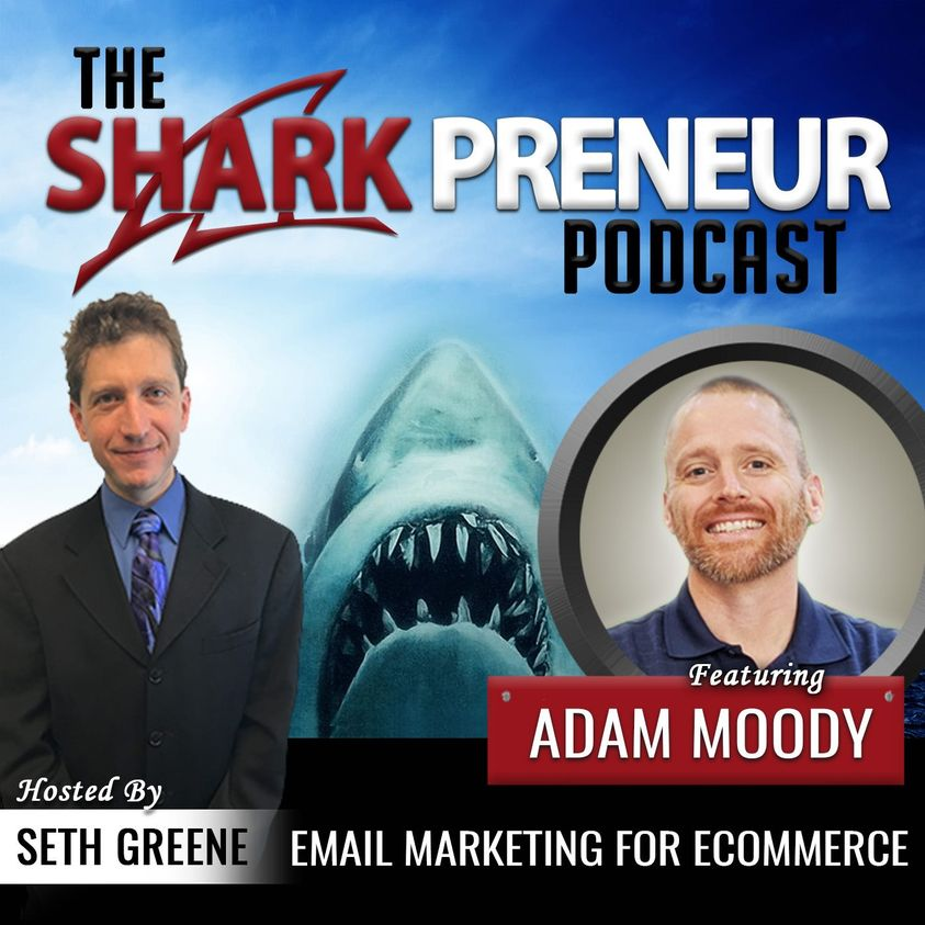 Adam Moody Sharkpreneur podcast interview - Ecommerce Email Marketing